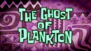 259a Episodenkarte-The Ghost of Plankton.jpg